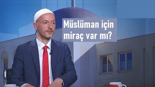 Müslüman için miraç var mı?